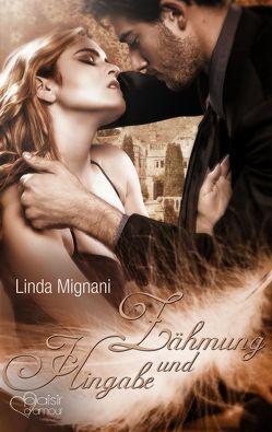 Zähmung und Hingabe von Mignani,  Linda