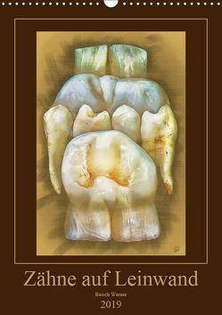 Zähne auf Leinwand (Wandkalender 2019 DIN A3 hoch)
