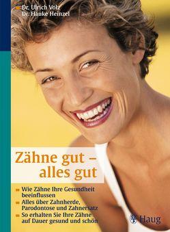 Zähne gut – alles gut von Heinzel,  Hauke, Stecher,  Reinhold, Volz,  Ulrich
