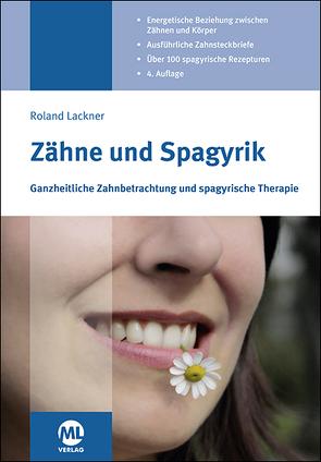 Zähne und Spagyrik von Lackner,  Roland