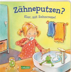 Zähneputzen? Klar, mit Zahncreme! (Kleine Entwicklungsschritte ) von Altegoer,  Regine, Taube,  Anna