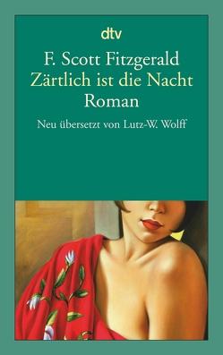 Zärtlich ist die Nacht von Fitzgerald,  F. Scott, Wolff,  Lutz-W.