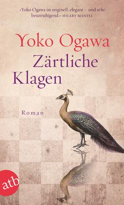 Zärtliche Klagen von Mangold,  Sabine, Ogawa,  Yoko