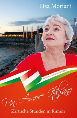 Zärtliche Stunden in Rimini – Un Amore Italiano von Moriani,  Liza