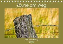 Zäune am Weg (Tischkalender 2020 DIN A5 quer) von von Kitzing,  Gero