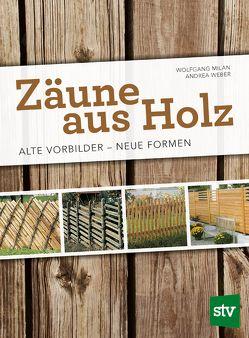 Zäune aus Holz von Milan,  Wolfgang, Weber,  Andrea