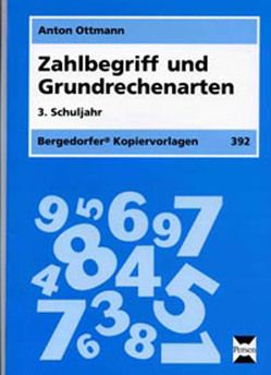 Zahlbegriff und Grundrechenarten – 3. Klasse von Ottmann,  Anton