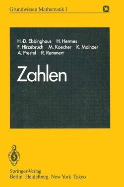 Zahlen von Ebbinghaus,  H.-D., Hermes,  H., Hirzebruch,  F., Koecher,  M., Lamotke,  K., Mainzer,  K., Prestel,  A., Remmert,  R.
