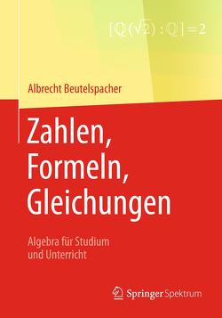 Zahlen, Formeln, Gleichungen von Beutelspacher,  Albrecht