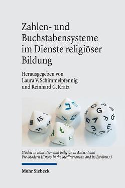 Zahlen- und Buchstabensysteme im Dienste religiöser Bildung von Kratz,  Reinhard Gregor, Schimmelpfennig,  Laura V.