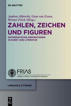 Zahlen, Zeichen und Figuren von Albrecht,  Andrea, Essen,  Gesa von, Frick,  Werner