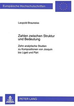 Zahlen zwischen Struktur und Bedeutung von Brauneiss,  Leopold