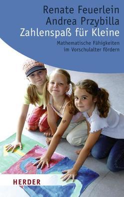 Zahlenspaß für Kleine von Feuerlein,  Renate, Przybilla,  Andrea