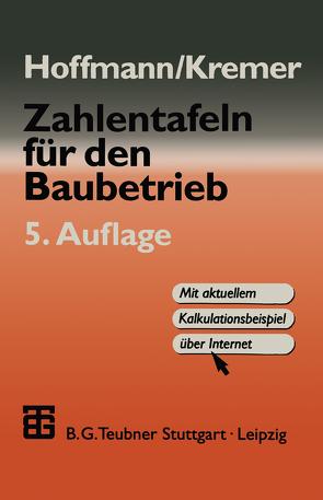 Zahlentafeln für den Baubetrieb von Hoffmann,  Manfred, Olk,  Ulrich, Pick,  Jürgen, Schmitt,  Oskar M., Winkler,  Norbert