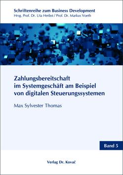 Zahlungsbereitschaft im Systemgeschäft am Beispiel von digitalen Steuerungssystemen von Thomas,  Max Sylvester
