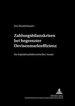 Zahlungsbilanzkrisen bei begrenzter Devisenmarkteffizienz von Bruderhausen,  Jens