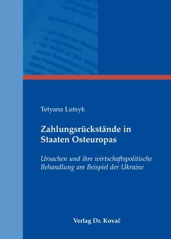 Zahlungsrückstände in Staaten Osteuropas von Lutsyk,  Tetyana