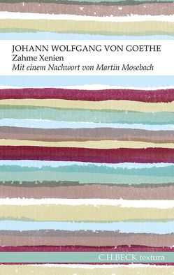 Zahme Xenien von Goethe,  Johann Wolfgang, Mosebach,  Martin