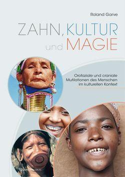 Zahn, Kultur und Magie von Garve,  Roland