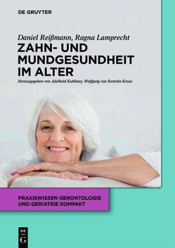 Zahn- und Mundgesundheit im Alter von Lamprecht,  Ragna, Reißmann,  Daniel R.