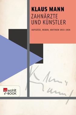 Zahnärzte und Künstler von Mann,  Klaus, Naumann,  Uwe, Töteberg,  Michael