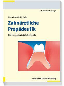 Zahnärztliche Propädeutik von Hellwig,  Elmar, Wenz,  Hans-Jürgen