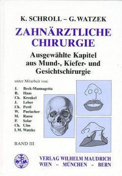 Zahnärztliche Chirurgie von Schroll,  Kurt, Watzek,  Georg