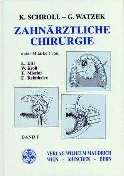 Zahnärztliche Chirurgie von Ertl,  L, Kröll,  W, Miorini,  T, Reinthaler,  F, Schroll,  Kurt, Watzek,  Georg