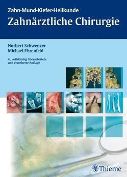 Zahnärztliche Chirurgie von Ehrenfeld,  Michael, Schwenzer,  Norbert