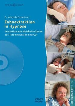 Zahnextraktion in Hypnose von Schmierer,  Albrecht