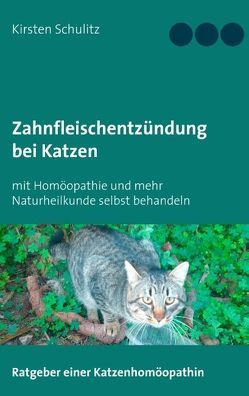 Zahnfleischentzündung bei Katzen von Schulitz,  Kirsten
