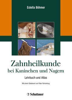 Zahnheilkunde bei Kaninchen und Nagern von Böhmer,  Estella, Fahrenkrug,  Peter