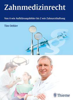 Zahnmedizinrecht von Oehler,  Tim