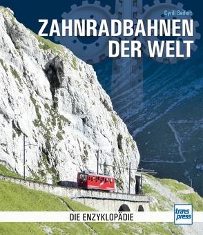 Zahnradbahnen der Welt von Seifert,  Cyrill