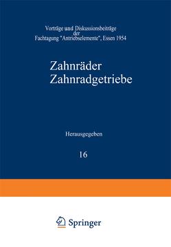 Zahnräder Zahnradgetriebe von Bergsträsser,  M., Blok,  H., Brugger,  H., Cameron,  A., Dietrich,  G., Grönegress,  H. W., Hammesfahr,  E., Hellmich,  H. K., Hiersig,  H. M., Kegel,  K., Malmberg,  W., Niemann,  G., Oehsen,  H. v., Rettig,  H., Richter,  W., Ritter,  R., Thomas,  W., Walker,  H., Weber,  K. H., Winter,  H., Zickel,  H., Zink,  H.