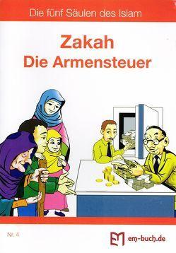 """Zakah, Die Armensteuer aus der Reihe """"Die fünf Säulen des Islam"""", Nr. 4"""
