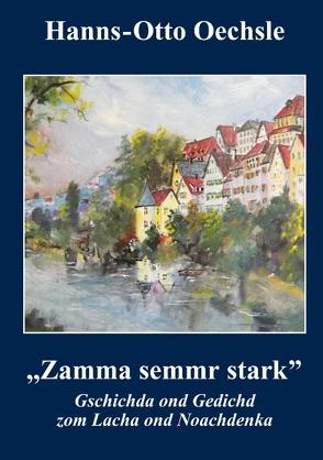 Zamma semmr stark von Oechsle,  Hanns-Otto