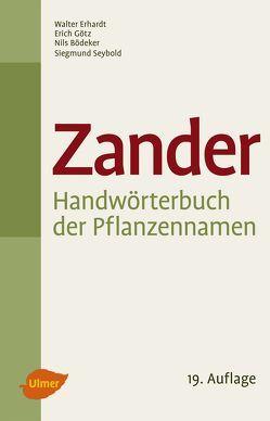 Zander – Handwörterbuch der Pflanzennamen von Bödeker,  Nils, Erhardt,  Walter, Götz,  Erich, Seybold,  Siegmund