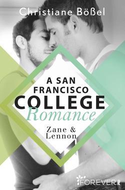 Zane & Lennon – A San Francisco College Romance von Bößel,  Christiane