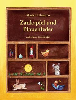Zankapfel und Pfauenfeder von Christen,  Marlen, Geser,  Celine