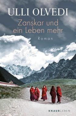 Zanskar und ein Leben mehr von Olvedi,  Ulli