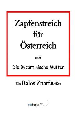 Zapfenstreich für Österreich von Znarf,  Ralos
