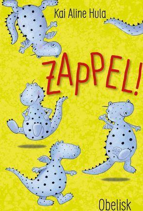 Zappel! von Holland,  Carola, Hula,  Kai Aline