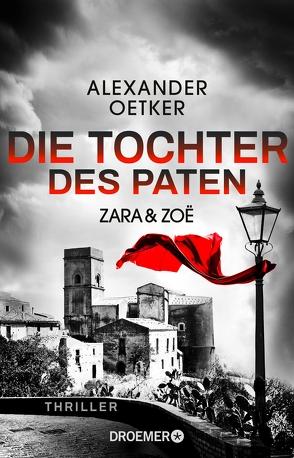 Zara und Zoë – Die Tochter des Paten von Oetker,  Alexander