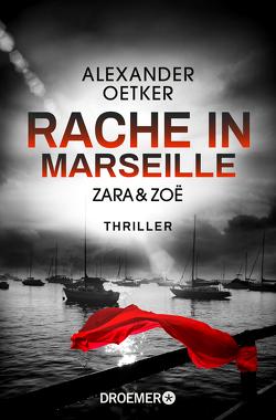 Zara und Zoë – Rache in Marseille von Oetker,  Alexander