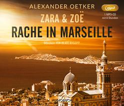 Zara und Zoë: Rache in Marseille von Oetker,  Alexander, Rysopp,  Beate