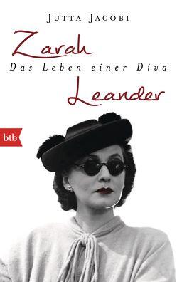 Zarah Leander. Das Leben einer Diva von Jacobi,  Jutta