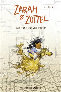 Zarah und Zottel – Ein Pony auf vier Pfoten von Birck,  Jan