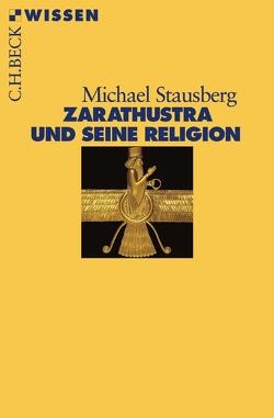 Zarathustra und seine Religion von Stausberg,  Michael
