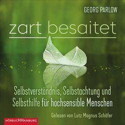 Zart besaitet von Parlow,  Georg, Schäfer,  Lutz Magnus